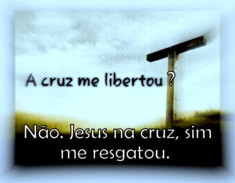 A cruz não tem poder para libertar e sim Jesus da cruz